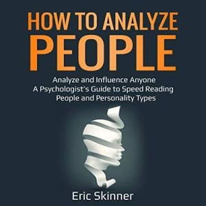 How to Analyze People: Analyze and Influence Anyone audiobook cover art