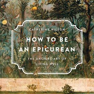 How to Be an Epicurean audiobook cover art