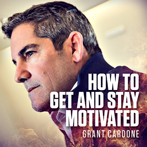 How to Get and Stay Motivated audiobook cover art