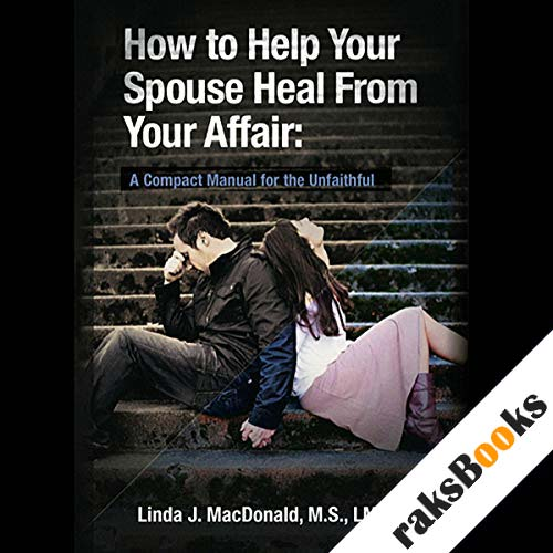 How to Help Your Spouse Heal from Your Affair audiobook cover art