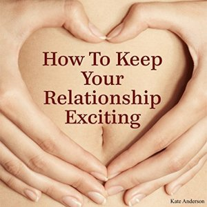 How to Keep Your Relationship Exciting audiobook cover art