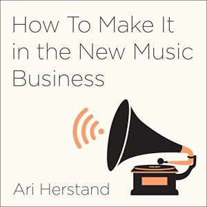How to Make It in the New Music Business audiobook cover art