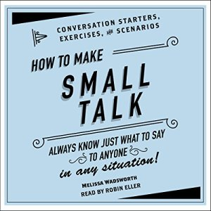How to Make Small Talk audiobook cover art