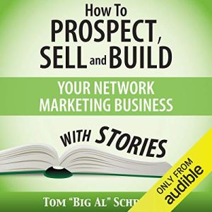 How to Prospect, Sell, and Build Your Network Marketing Business with Stories audiobook cover art