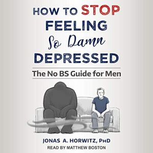 How to Stop Feeling so Damn Depressed audiobook cover art