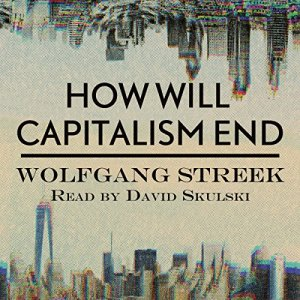 How Will Capitalism End? audiobook cover art