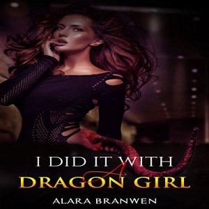 I Did It With a Dragon Girl! (Dragon Girl Erotica) audiobook cover art