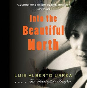 Into the Beautiful North audiobook cover art