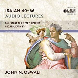 Isaiah 40-66: Audio Lectures audiobook cover art