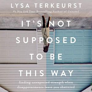 It's Not Supposed to Be This Way audiobook cover art