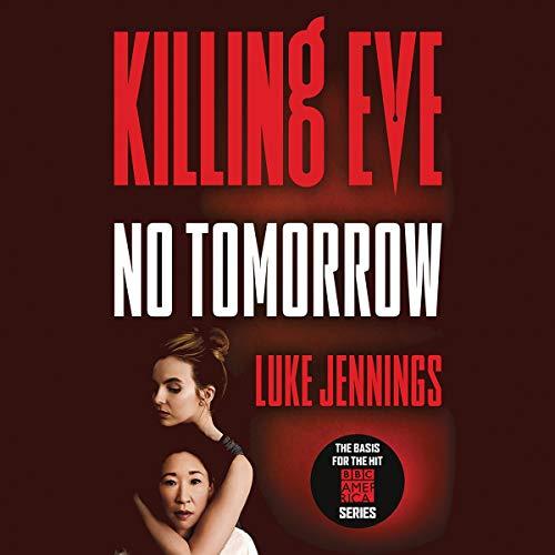 Killing Eve: No Tomorrow audiobook cover art