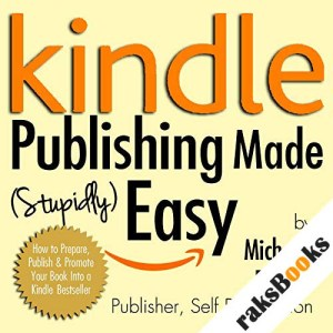 Kindle Publishing Made (Stupidly) Easy audiobook cover art