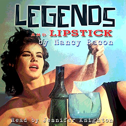 Legends and Lipstick audiobook cover art