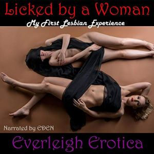Licked by a Woman: My First Lesbian Experience audiobook cover art
