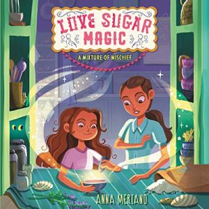 Love Sugar Magic: A Mixture of Mischief audiobook cover art