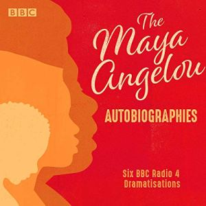 Maya Angelou: The Autobiographies audiobook cover art