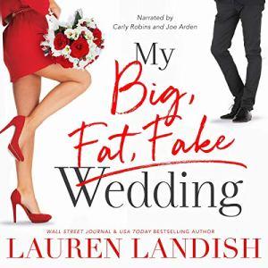 My Big Fat Fake Wedding audiobook cover art