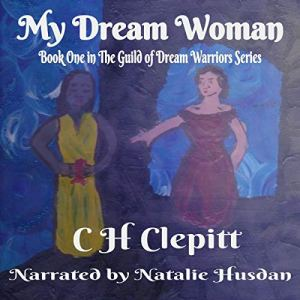 My Dream Woman: Book One in the Guild of Dream Warriors Series audiobook cover art