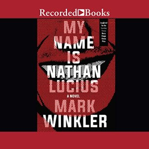 My Name Is Nathan Lucius audiobook cover art