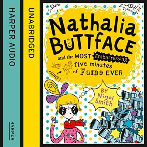 Nathalia Buttface and the Most Embarrassing Five Minutes of Fame Ever audiobook cover art