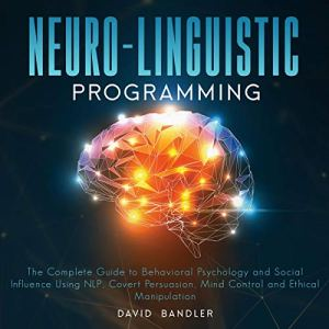 Neuro-linguistic Programming audiobook cover art