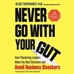 Never Go with Your Gut audiobook cover art