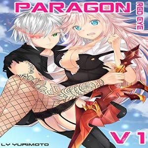 Paragon - Red Eye Vol.1 Light Novel Harem: Genre Ecchi, Harem, Demons, Mystery, Romance and School Life audiobook cover art