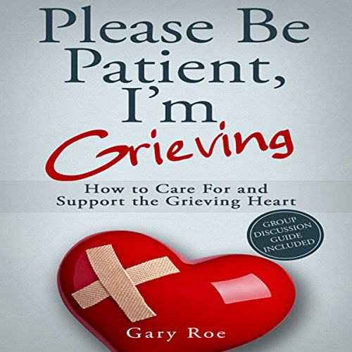 Please Be Patient, I'm Grieving audiobook cover art