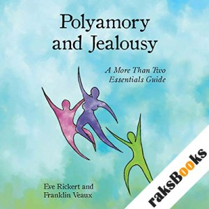 Polyamory and Jealousy: A More Than Two Essentials Guide audiobook cover art