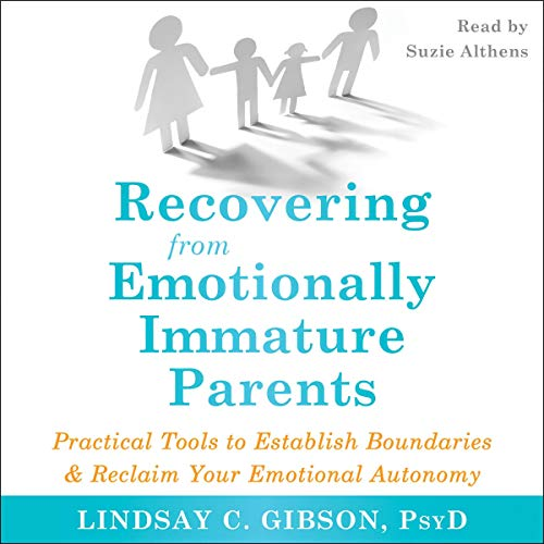 Recovering from Emotionally Immature Parents audiobook cover art