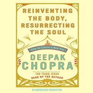Reinventing the Body, Resurrecting the Soul audiobook cover art