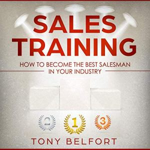 Sales Training: How to Deal with Objections, Secrets Techniques for Prospecting, and How to Find Success in Selling audiobook cover art