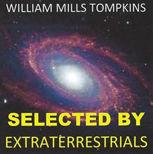 Selected by Extraterrestrials: My Life in the Top Secret World of UFOs, Think-Tanks and Nordic Secretaries audiobook cover art