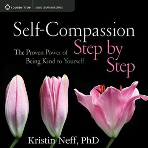 Self-Compassion Step by Step audiobook cover art