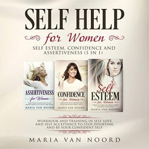 Self Help for Women: Self-Esteem, Confidence and Assertiveness (3 in 1) audiobook cover art