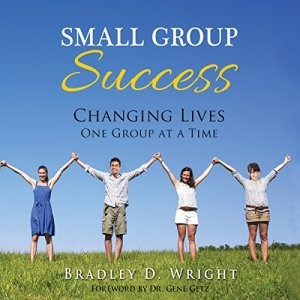 Small Group Success: Changing Lives One Group at a Time audiobook cover art