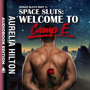 Space Sluts: Welcome to Camp E: Space Sluts, Part 1 audiobook cover art