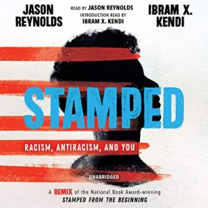 Stamped: Racism, Antiracism, and You audiobook cover art