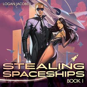 Stealing Spaceships: Book 1 audiobook cover art