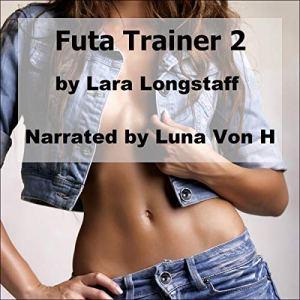 Futa Trainer 2: Dominant Futanari / Submissive Woman audiobook cover art