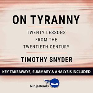 Summary of On Tyranny: Twenty Lessons from the Twentieth Century by Timothy Snyder audiobook cover art