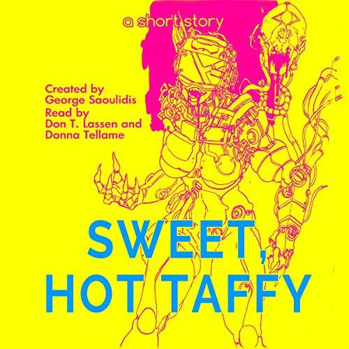 Sweet, Hot Taffy audiobook cover art