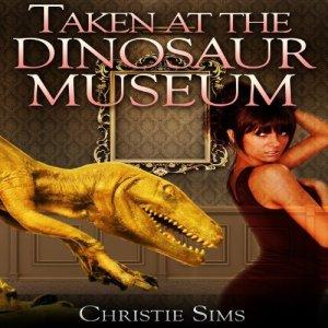 Taken at the Dinosaur Museum audiobook cover art