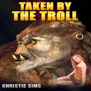 Taken by the Troll (Beast Erotica) audiobook cover art