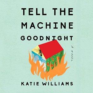 Tell the Machine Goodnight audiobook cover art