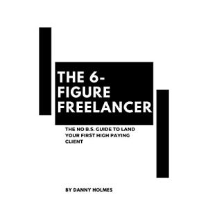 The 6-Figure Freelancer audiobook cover art