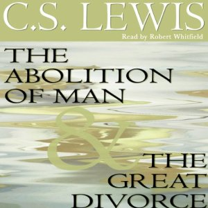 The Abolition of Man & The Great Divorce audiobook cover art