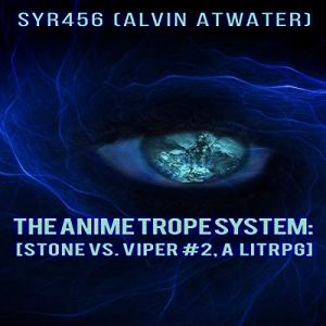 The Anime Trope System: Stone vs. Viper, Book 2 audiobook cover art