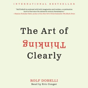 The Art of Thinking Clearly audiobook cover art