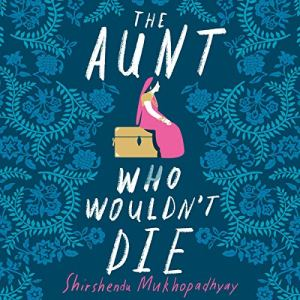 The Aunt Who Wouldn't Die audiobook cover art